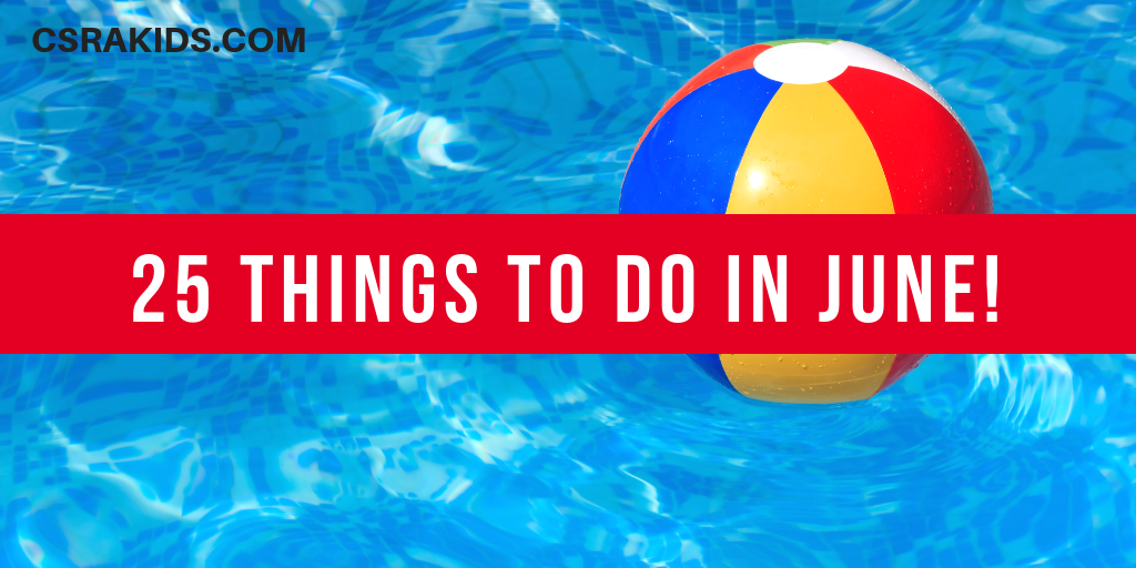 25 Things To Do In June