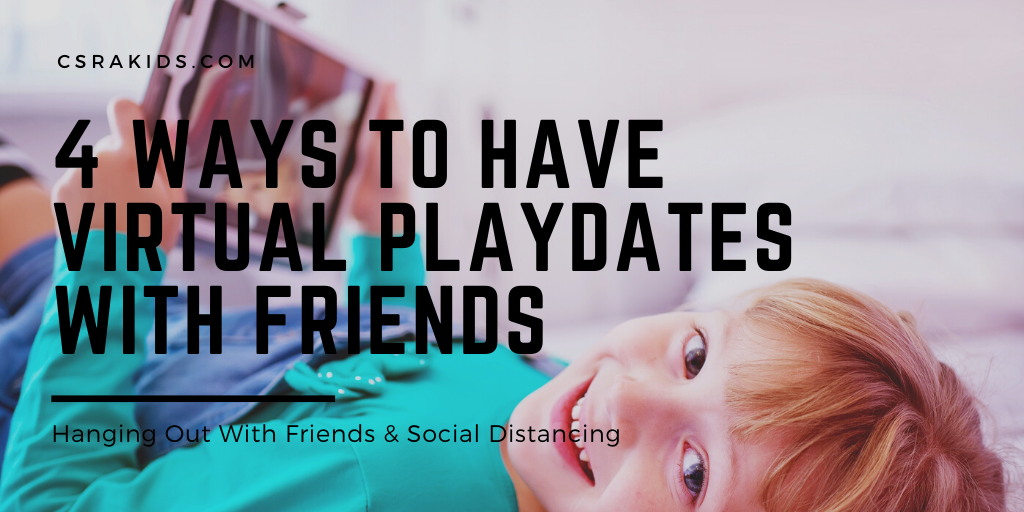 4 Ways To Have Virtual Playdates With Friends