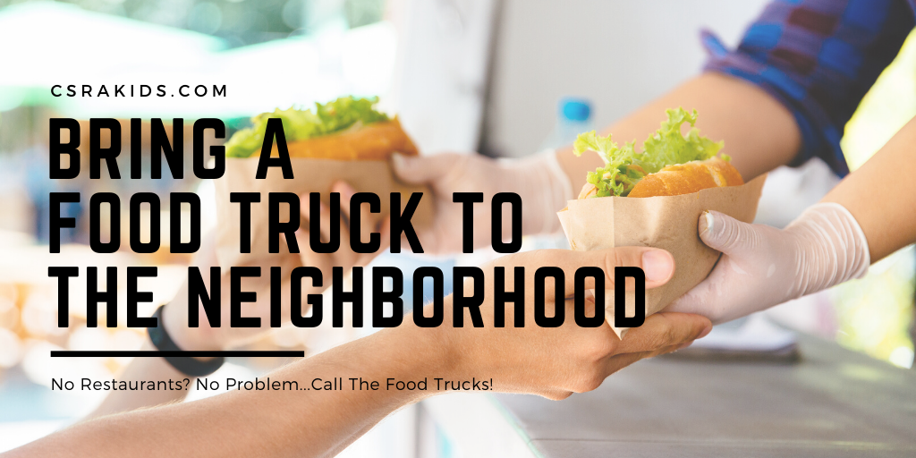Bring a food truck to your neighborhood