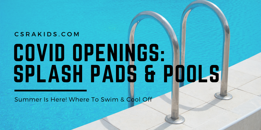 COVID OPENINGS: Splash Pads & Pools