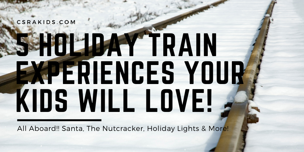 5 Holiday Train Experiences Your Kids WIll Love